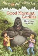 Osborne, Mary Pope - Good Morning, Gorillas (Magic Tree House #26) - 9780375806148 - KEX0248765