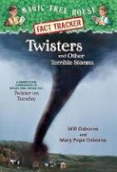 Will Osborne, Mary Pope Osborne - Magic Tree House Fact Tracker #8: Twisters and Other Terrible Storms: A Nonfiction Companion to Magic Tree House #23: Twister on Tuesday - 9780375813580 - V9780375813580