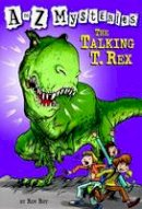 Roy, Ron - The Talking T. Rex (A to Z Mysteries) - 9780375813696 - KEX0253733