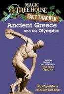 Mary Pope Osborne, Natalie Pope Boyce - Magic Tree House Fact Tracker #10: Ancient Greece and the Olympics: A Nonfiction Companion to Magic Tree House #16: Hour of the Olympics - 9780375823787 - V9780375823787