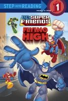 Random House - Super Friends: Flying High (DC Super Friends) (Step into Reading) - 9780375852084 - KEX0253678