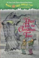 Osborne, Mary Pope - Magic Tree House #44: A Ghost Tale for Christmas Time (A Stepping Stone Book(TM)) - 9780375856532 - V9780375856532