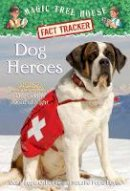 Osborne, Mary Pope, Boyce, Natalie Pope - Magic Tree House Fact Tracker #24: Dog Heroes: A Nonfiction Companion to Magic Tree House #46: Dogs in the Dead of Night - 9780375860126 - V9780375860126