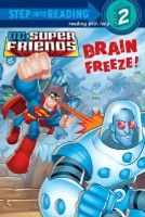Bright, J.E. - Brain Freeze! (DC Super Friends) (Step into Reading) - 9780375862212 - KEX0253624
