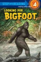 Worth, Bonnie - Looking for Bigfoot (Step into Reading) - 9780375863318 - V9780375863318