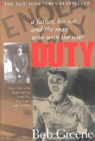 Greene, Bob - Duty: A Father, His Son, and the Man Who Won the War - 9780380814114 - KNH0004027