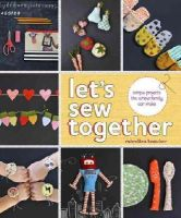 Rubyellen Bratcher - Let's Sew Together: Simple Projects the Whole Family Can Make - 9780385345187 - 9780385345187