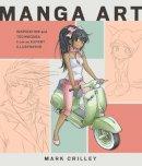 Crilley, Mark - Manga Art: Inspiration and Techniques from an Expert Illustrator - 9780385346313 - V9780385346313