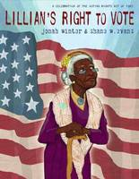Winter, Jonah - Lillian's Right to Vote: A Celebration of the Voting Rights Act of 1965 - 9780385390286 - V9780385390286