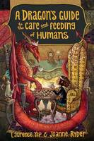 Yep, Laurence, Ph.D.; Ryder, Joanne - Dragon's Guide to the Care and Feeding of Humans - 9780385392310 - V9780385392310