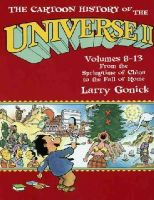 Larry Gonick - The Cartoon History of the Universe II, Volumes 8-13: From the Springtime of China to the Fall of Rome (Pt.2) - 9780385420938 - V9780385420938