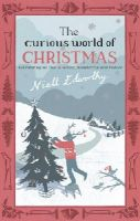 Edworthy, Niall - The Curious World of Christmas - 9780385612692 - KEX0242032