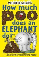 Mitchell Symons - How Much Poo Does an Elephant Do? (Mitchell Symons' Trivia Books) - 9780385613651 - KEX0264541