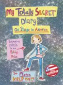 Shulman, Dee - My Totally Secret Diary: On Stage in America - 9780385614924 - 9780385614924