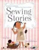 Herkert, Barbara - Sewing Stories: Harriet Powers' Journey from Slave to Artist - 9780385754620 - V9780385754620