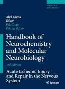 . Ed(s): Chan, Pak H. - Handbook of Neurochemistry and Molecular Neurobiology - 9780387303529 - V9780387303529