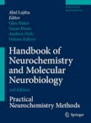 . Ed(s): Baker, Glen; Dunn, Susan; Holt, Andrew P. - Handbook of Neurochemistry and Molecular Neurobiology - 9780387303598 - V9780387303598