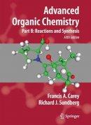 Carey, Francis A.; Sundberg, Richard J. - Advanced Organic Chemistry - 9780387683546 - V9780387683546