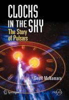 McNamara, Geoff - Clocks in the Sky: The Story of Pulsars (Springer Praxis Books) - 9780387765600 - V9780387765600