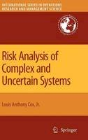 Cox, Louis A., Jr. - Risk Analysis of Complex and Uncertain Systems - 9780387890135 - V9780387890135