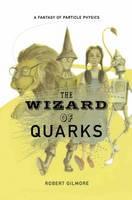 Gilmore, Robert - The Wizard of Quarks - 9780387950716 - V9780387950716