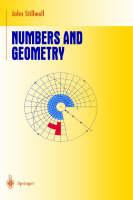 Stillwell, John - Numbers and Geometry (Undergraduate Texts in Mathematics) - 9780387982892 - V9780387982892