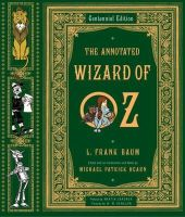 L. Frank Baum - The Annotated Wizard of Oz  (Centennial Edition) - 9780393049923 - V9780393049923