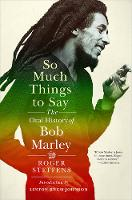Steffens, Roger - So Much Things to Say: The Oral History of Bob Marley - 9780393058451 - V9780393058451