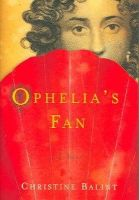 Balint, Christine - Ophelia's Fan: A Novel - 9780393059250 - KEX0217672