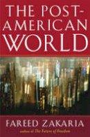 Zakaria, Fareed - The Post-American World - 9780393062359 - KEX0263781