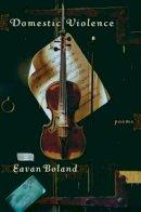 Boland, Eavan - Domestic Violence: Poems - 9780393062410 - KRA0013613