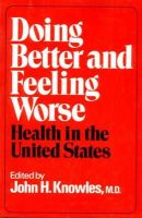 John H. Knowles - Doing Better and Feeling Worse - 9780393064230 - KRS0012101