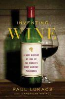 Lukacs, Paul - Inventing Wine - 9780393064520 - V9780393064520