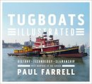 Farrell, Paul - Tugboats Illustrated: History, Technology, Seamanship - 9780393069310 - V9780393069310