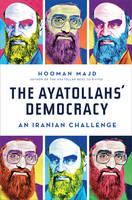 Majd, Hooman - The Ayatollah's Democracy: An Iranian Challenge - 9780393072594 - KLJ0013799