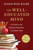Bauer, Susan Wise - The Well-Educated Mind - 9780393080964 - V9780393080964