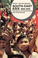 Von Der Mehden, Fred R. - South-East Asia, 1930-1970: The Legacy of Colonialism and Nationalism (Library of World Civilization) - 9780393093209 - KLJ0002902