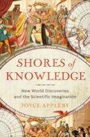 Appleby, Joyce - Shores of Knowledge - 9780393239515 - V9780393239515