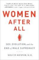 Konner, Melvin - Women After All: Sex, Evolution, and the End of Male Supremacy - 9780393239966 - V9780393239966