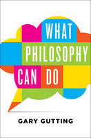 Gutting, Gary - What Philosophy Can Do - 9780393242270 - V9780393242270