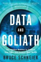 Schneier, Bruce - Data and Goliath: The Hidden Battles to Collect Your Data and Control Your World - 9780393244816 - V9780393244816