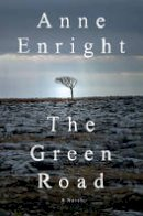 Enright, Anne - The Green Road: A Novel - 9780393248210 - KTG0019530