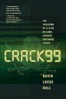 Hall, David Locke - CRACK99: The Takedown of a $100 Million Chinese Software Pirate - 9780393249545 - V9780393249545