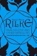 Rilke, Rainer Maria - Rilke on Love and Other Difficulties - 9780393310986 - V9780393310986