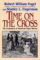 Fogel, Robert William; Engerman, Stanley L. - Time on the Cross - 9780393312188 - V9780393312188