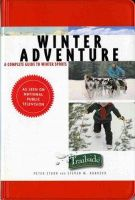 Krauzer, Steven M., Stark, Peter - Winter Adventure: A Complete Guide to Winter Sports (Trailside Guide) - 9780393314007 - KEX0240806