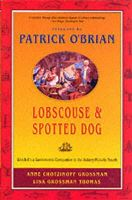 Anne Chotzinoff Grossman, Lisa Grossman Thomas - Lobscouse and Spotted Dog: Which It's a Gastronomic Companion to the Aubrey/Maturin Novels (Patrick O'Brian) - 9780393320947 - V9780393320947