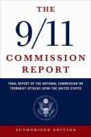 National Commis - The 9/11 Commission Report: The Full Final Report of the National Commission on Terrorist Attacks Upon the United States - 9780393326710 - KST0035992