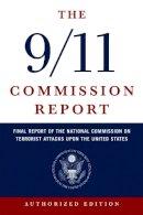 National Commission on Terrorist Attacks - The 9/11 Commission Report: The Full Final Report of the National Commission on Terrorist Attacks Upon the United States - 9780393326710 - KST0035992
