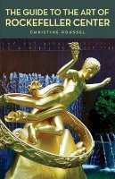 Roussel, Christine - The Guide to the Art of Rockefeller Center - 9780393328653 - V9780393328653